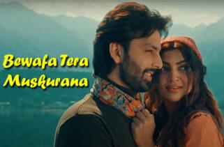 Bewafa Tera Muskurana Song | Himansh Kohli & Akanksha Puri