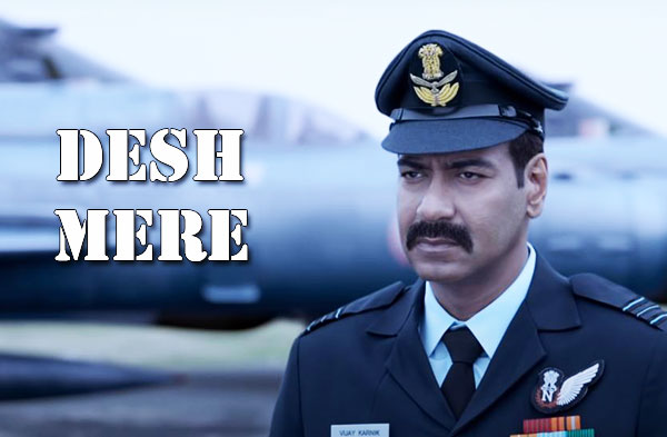 Desh Mere Song | Ajay Devgn