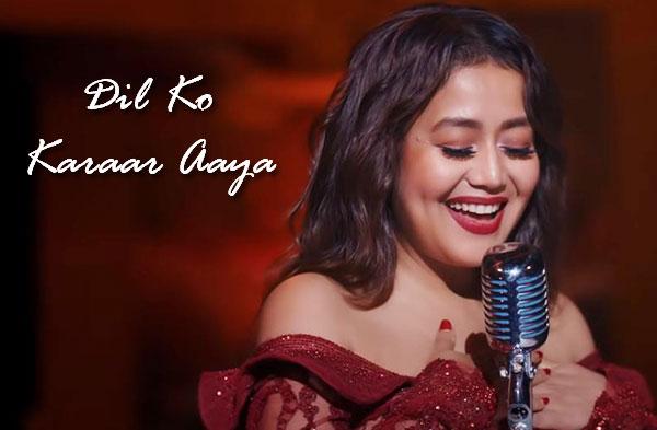 Dil Ko Karaar Aaya Song   Neha Kakkar