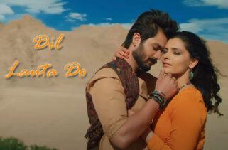 Dil Lauta Do Song | Sunny Kaushal and Saiyami Kher