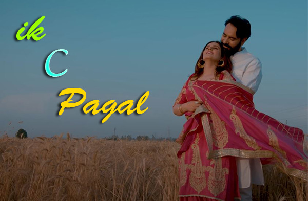 Ik C Pagal Song | Babbu Maan & Mehreen Kaleka