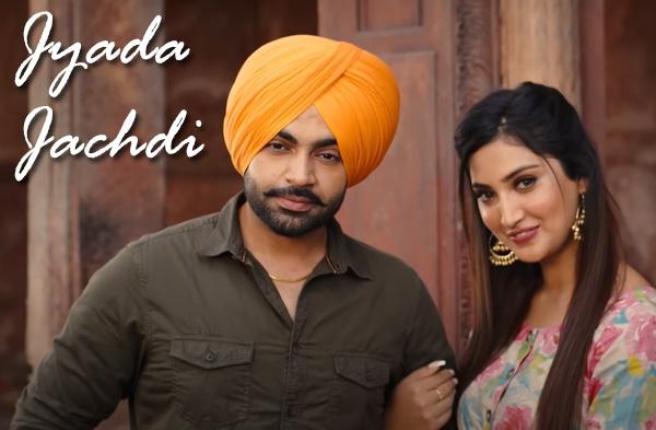 Jyada Jachdi Song | Jordan Sandhu & Isha Sharma