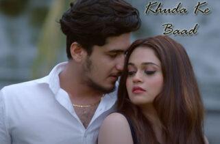 Khuda Ke Baad Song | Arafat Mehmood and Romi Mukharjee