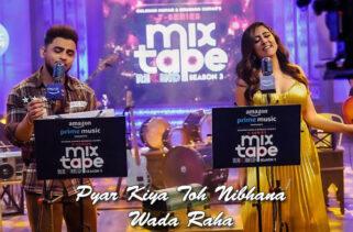 Pyar Kiya Toh Nibhana Wada Raha Song | Jonita Gandhi & Millind Gaba