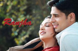 Ranjha Song | Sidharth Malhotra & Kiara Advani