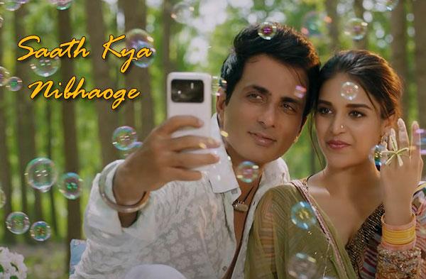 Saath Kya Nibhaoge Song | Sonu Sood & Niddhi Agerwal