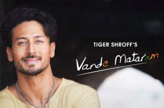 Vande Mataram Song | Tiger Shroff
