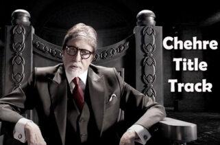 Chehre Title Song | Amitabh Bachchan