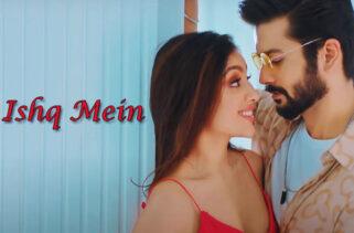 Ishq Mein Song | Sahher Bambba & Sunny Kaushal