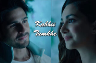 Kabhii Tumhhe Song | Sidharth Malhotra & Kiara Advani
