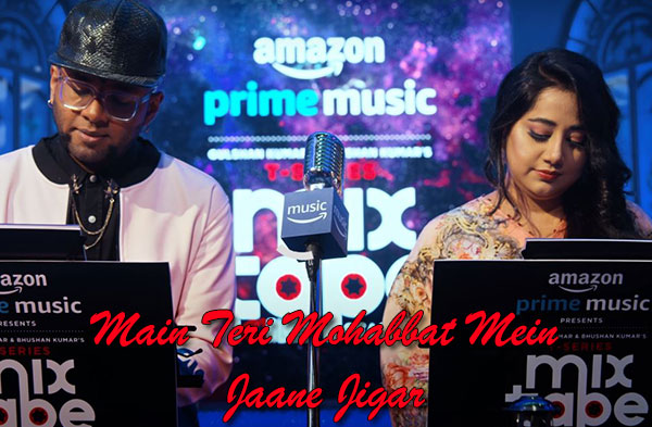 Main Teri Mohabbat Mein Jaane Jigar Song   Payal Dev & Benny Dayal