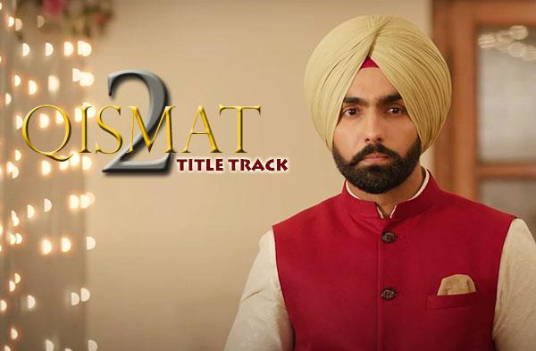 Qismat 2 Title Song | Ammy Virk
