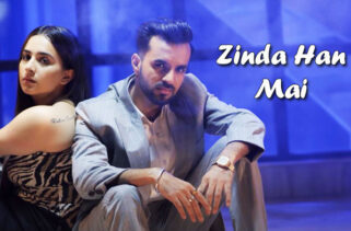 Zinda Han Mai Song | Sruishty Mann & Happy Raikoti