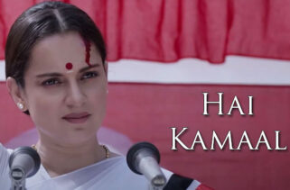 Hai Kamaal Song : Kangana Ranaut