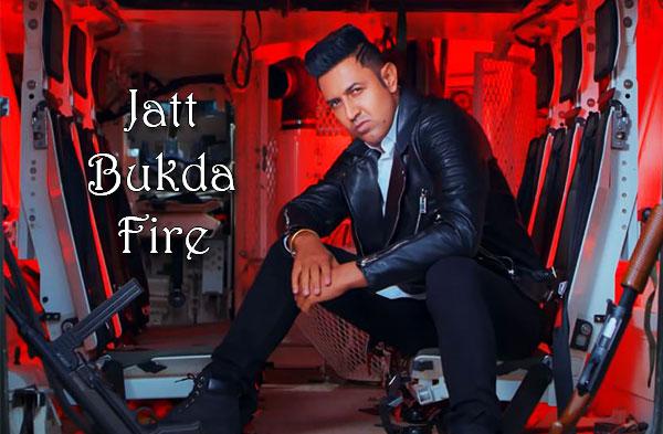 Jatt Bukda Fire Song : Gippy Grewal