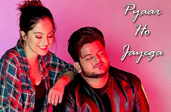 Pyaar Ho Jayega Song   Tunisha Sharma & Vishal Mishra